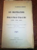 Les Oblitérations Des Bureaux De Poste D'Afrique Du Nord (Algérie Tunisie Maroc) Yvert & Cie 1930 - Colonias Y Oficinas Al Extrangero