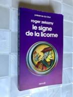 PRÉSENCE DU FUTUR N° 251    Le Signe De La Licorne    Roger Zelazny    Editions DENOËL - 1978 - Denoël