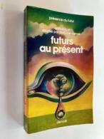 PRÉSENCE DU FUTUR N° 256    Futurs Au Présent    Anthologie Dirigée Par Philippe Curval    Editions DENOËL - 1978 - Denoël