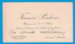 FRANCOIS POULOUX PHARMACIEN DE 1er CLASSE ANCIEN INTERNE DES ASILES DE LA SEINE 92 RUE D'ABOUKIR & 30 RUE DE BOISSY ST L - Cartes De Visite