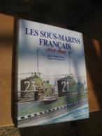 Les Sous-Marins Français 1918-1945. Huan Claude - Bateaux