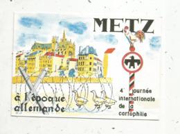 Cp, Bourses & Salons De Collections, 4 E Journée Internationale De La Cartophilie à L'époque Allemande,METZ - Bourses & Salons De Collections