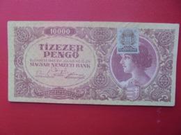 HONGRIE 10.000 PENGÔ 1945 PEU CIRCULER (B.2) - Hungary