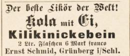 Original-Werbung/ Anzeige 1899 - LIKÖR KOLA MIT EI / KILIKINICKEBEIN / SCHMID - GRÜNBERG - Ca. 45 X 20 Mm - Werbung