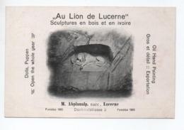 """CARTE PUB / PUBLICITE - """"AU LION DE LUCERNE / SCULPTURES EN BOIS ET EN IVOIRE / M. ABPLANALP / DENKMALSTRASSE 2"""""""" - LU Lucerne"""