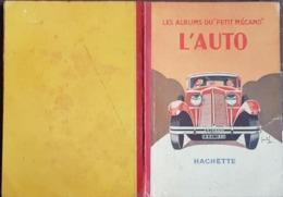 LES ALBUMS DU PETIT MECANO L AUTO. Chez HACHETTE En 1930 Par Jo GARCIN - Bücher, Zeitschriften, Comics