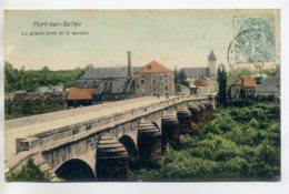 70 PORT Sur SAONE Le Grand Pont Et Le Moulin 1907 Couleur Timbrée      D16 2017 - Francia