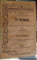 Année 1885 Universal Bibliothek 2175 Der Kernpunkt  Schwank Adolf Gerftmann - Livres, BD, Revues