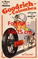 Reproduction D'une Photographieancienne D'une Publicité Pneu Goodrich-Colombes De Caluwéde 1937 - Reproductions