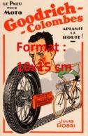 Reproduction D'une Photographieancienne D'une Publicité Pneu Goodrich-Colombes Jules Rossi De 1937 - Reproductions