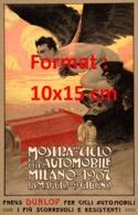 Reproduction D'une Photographieancienne D'une Affiche Publicitaire Mostra Del Ciclo E Dell'automobile Milano 1907 - Riproduzioni