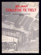 300 Jaar SINT-JOZEFSCOLLEGE TE TIELT 1686-1986 319pg ©1986 COLLEGE SCHOOL ONDERWIJS Geschiedenis Heemkunde Erfgoed Z745 - Tielt