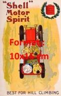 Reproduction D'une Photographieancienne D'une Affiche Publicitaire Shell Motor Spirit Best For Hill Climbing De 1910 - Riproduzioni