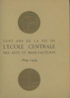LIVRES ANCIENS - CENT ANS DE LA VIE DE L'ECOLE CENTRALE DES ARTS ET MANUFACTURES 1829-1929 - Livres, BD, Revues