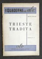 I Quaderni Dell'ABC N° 3 - B. Coceani - Trieste Tradita - 1^ Ed. 1954 - Libri, Riviste, Fumetti