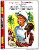 Titt Fasmer Dahl - L' Histoire Merveilleuse D' Albert Schweitzer - Rouge Et Or Souveraine - ( 1955 ) . - Bibliothèque Rouge Et Or