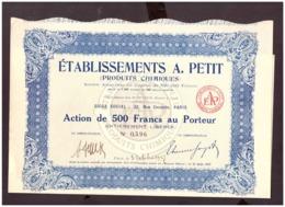 Action. Action De 500 Francs Au Porteur. Etablissements A. Petit. (Produits Chimiques). S.A 1927. + 24 Coupons N° 596 - Industrie