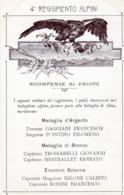 Militari - Reggimenti - Alpini - 4° Reg. Alpini  Ricompense Al Valore - - Reggimenti