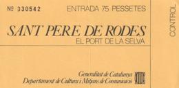 TICKET - ENTRADA / SANT PERE DE RODES - EL POR DE LA SELVA - GIRONA - Año ? - Tickets - Entradas
