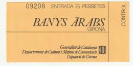 TICKET - ENTRADA / BANYS ARABS - GIRONA - Año ? - Tickets - Entradas