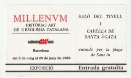 TICKET - MILLENUM - HISTORIA I ART ESGLESIA CATALANA - CATALUNA 1000 Anys 1989 - Tickets - Entradas