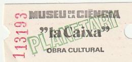"""TICKET - ENTRADA / MUSEU DE LA CIENCIA """"LA CAIXA"""" OBRA CULTURAL - Año ? - Tickets - Entradas"""