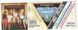 TICKET - ENTRADA / DIRE STRAITS LIVE IN 85 - BARCELONA - Tickets - Entradas