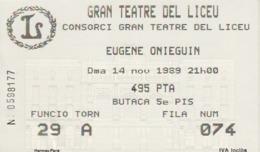 TICKET - ENTRADA / GRAN TEATRE DEL LICEU - EUGENE ONIEGUIN - 1989 - Tickets - Entradas