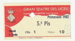 TICKET - ENTRADA / GRAN TEATRE DEL LICEU - PRIMAVERA 1982 - Tickets - Entradas