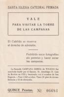 TICKET - ENTRADA / SANT IGLESIA CATEDRAL PRIMADA - TOLEDO  ... Año 198¿? - Tickets - Entradas