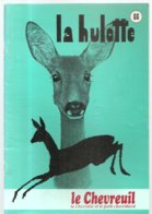 La Hulotte N°66 Dossier: Le Chevreuil La Chevrette Et Le Petit Chevrillard De 1991 - Nature