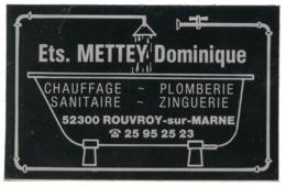 AUTOCOLLANT ETS METTEY DOMINIQUE 52300 ROUVROY SUR MARNE CHAUFFAGE PLOMBERIE SANITAIRE ZINGUERIE - Stickers