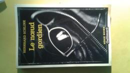 Série Noire N°2623 Le Nœud Gordien Bernhard Schlink - Série Noire