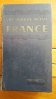 LES GUIDES BLEUS FRANCE LIBRAIRIE HACHETTE 1047 PAGES ANNEE 1958 BON ETAT FORMAT 20 X 11 CM - Tourismus