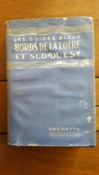 LES GUIDES BLEUS  BORDS DE LA LOIRE ET SUD OUEST 1934 HACHETTE 640 PAGES FORMAT 16 X 11 CM - Tourisme