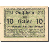 Billet, Autriche, Mauerkirchen, 10 Heller, Blason, SPL, Mehl:FS 598IBc - Autriche