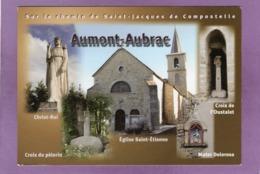 48 AUMONT AUBRAC Sur Le Chemin De  Compostelle Eglise St Etienne Christ Roi Croix De L'Oustalet Du Pelerin Mater Dolora - Aumont Aubrac
