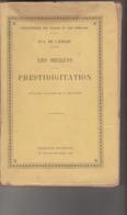 - LIVRE De 231 Pages - LES SECRETS DE LA PRESTIDIGITATION, St-J. DE L'ESCAP 1913 - 004 - Livres, BD, Revues