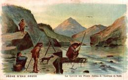 PECHE D'EAU DOUCE LA LANCE AU POSTE (INDIENS D'AMERIQUE DU NORD) - Fiches Illustrées