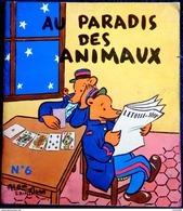 Alain Saint-Ogan - Au Paradis Des Animaux - N°6 - ( La Vache Qui Rit Au Pays Des Animaux ) - Éditions Chavanne- E.O 1956 - Livres, BD, Revues