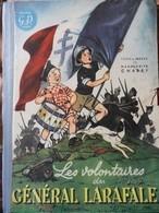 Marguerite Chabay - Les Volontaires Du GÉNÉRAL LARAFALE - Éditions G.P. Paris - ( 1945 ) . - Livres, BD, Revues