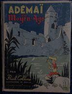 Paul Colline - Ademaï Au Moyen-Âge - Les Grandes Éditions Françaises - ( 1947 ) - Illustrations De Moallic . - Livres, BD, Revues