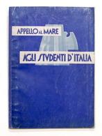 Marina Militare - Agli Studenti D'Italia- Appello Al Mare - 1^ Ed. 1937 - Libri, Riviste, Fumetti