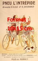 Reproduction D'une Photographie Ancienne D'une PublicitéPneu L'intrépide De 1900 - Riproduzioni