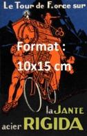 Reproduction D'une Photographie Ancienne D'une Publicité Le Tour De Force Sur La Jante Acier Rigida De 1925 - Riproduzioni