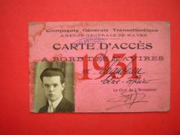 COMPAGNIE GENERALE TRANSATLANTIQUE  AGENCE GENERALE DU HAVRE  CARTE D'ACCES 1931 A BORD DES NAVIRES - Vieux Papiers