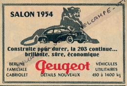 Ancienne Publicité (1954) : PEUGEOT, Salon 1954, Automobile 203, Construite Pour Durer, Brillante, Sûre, économique - Advertising