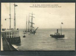 CPA - BOULOGNE SUR MER - Trois-Mâts Désemparé Remorqué Au Port - Boulogne Sur Mer