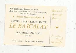 Carte De Visite , RELAIS GASTRONOMIQUE, Hotel-bar-restaurant LE RASCALAT , AGUESSAC ,Aveyron ,2 Scans - Visiting Cards