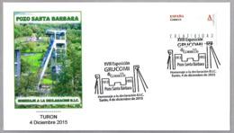 POZO SANTA BARBARA - Homenaje A La Declaracion B.I.C. - Castillete - Headframe. Turon, Asturias, 2015 - Minerales